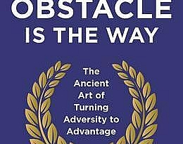 The Obstacle is the Way [Book Review]